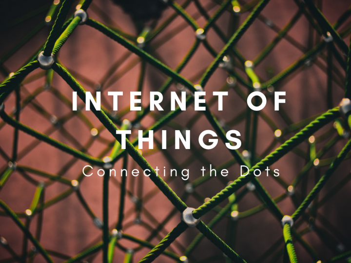Internet of things connecting the dots