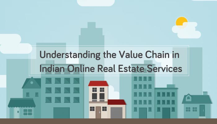 Understanding the Value Chain in Indian Online Real Estate Services