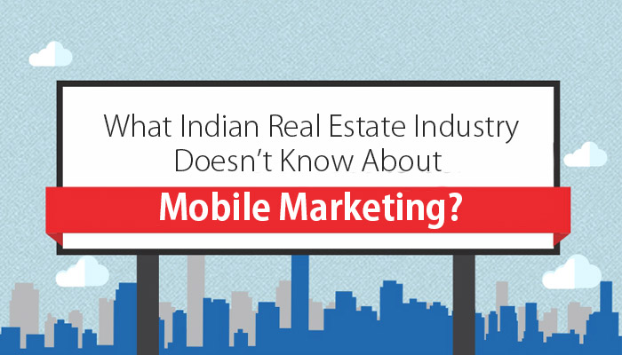 What Indian Real Estate Industry Doesn't Know About Mobile Marketing